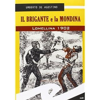 Il Brigante E La Mondina. Lomellina 1902