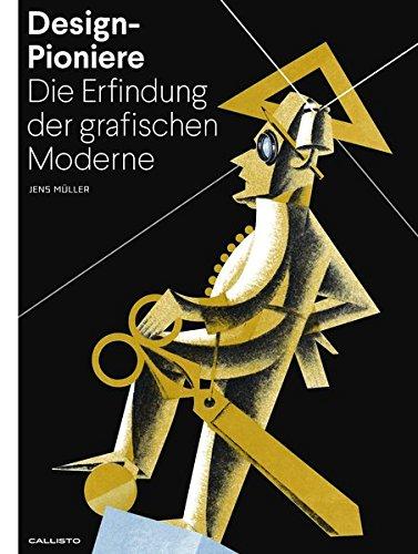 Design-Pioniere: Die Erfindung der grafischen Moderne Buch-Cover