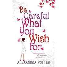 Be Careful What You Wish For by Alexandra Potter (2006-01-02)