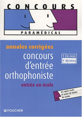 Concours d'entrée orthophoniste : Annales corrigées (1CD audio)