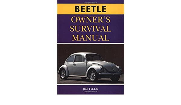 Vw beetle owners survival manual amazon jim tyler vw beetle owners survival manual amazon jim tyler 9781855329720 books fandeluxe Gallery