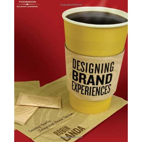 [(Designing Brand Experience: Creating Powerful Integrated Brand Solutions )] [Author: Robin Landa] [Oct-2005]