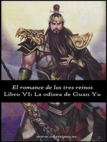 El romance de los Tres Reinos, Libro VI: La odisea de Guan Yu par Luo Guanzhong