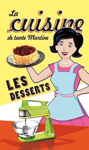 Les desserts la cuisine de tante Martine