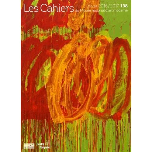 Les Cahiers du Musée national d'art moderne, N° 138, hiver 2016-2017 : Cy Twombly