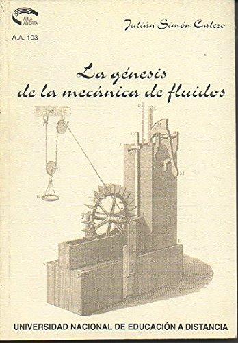 La Génesis de La Mecánica de los Fluidos (1640-1780) (AULA ABIERTA) por Julián SIMÓN CALERO