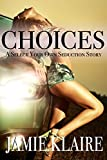Choices: A Select Your Own Seduction Story