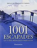 1001 escapades qu'il faut avoir faites dans sa vie