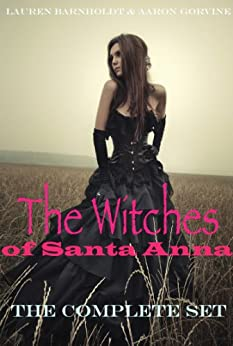 The Witches Of Santa Anna (Books 1-7) (The Witches of Santa Anna Bundle) by [Barnholdt, Lauren, Gorvine, Aaron]