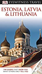 Estonia, Latvia, and Lithuania (EYEWITNESS TRAVEL GUIDE) by Jonathan Bousfield (2011-04-18)