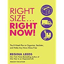 Rightsize.. Right Now!: The 8-week Plan to Organize, Declutter, and Make Any Move Stress-free