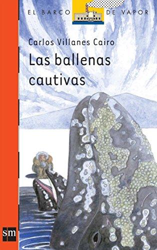 Las ballenas cautivas (El Barco de Vapor Naranja) por Carlos Villanes Cairo