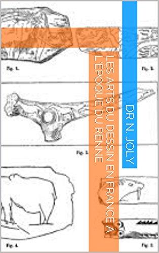 Les Arts du dessin en France à l'époque du renne