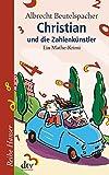 Christian und die Zahlenkünstler: Ein Mathe-Krimi (Reihe Hanser) - Albrecht Beutelspacher