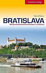 Bratislava: Mit Donautiefland, Kleinen Karpaten und Zahorie (Trescher-Reihe Reisen) hier kaufen