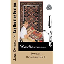 Rug Hooking Designs: Danella Catalogue No 6 (English Edition)