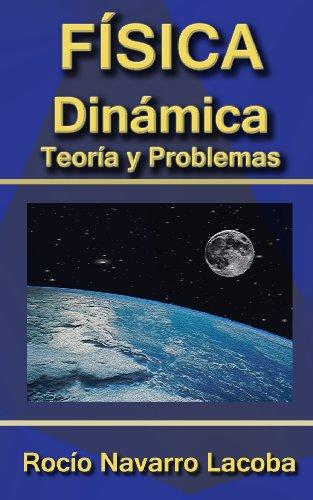Dinámica - Teoría y ejercicios resueltos (Fichas de física) por Rocío Navarro Lacoba