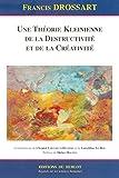 Une théorie kleinienne de la destructivité et de la créativité