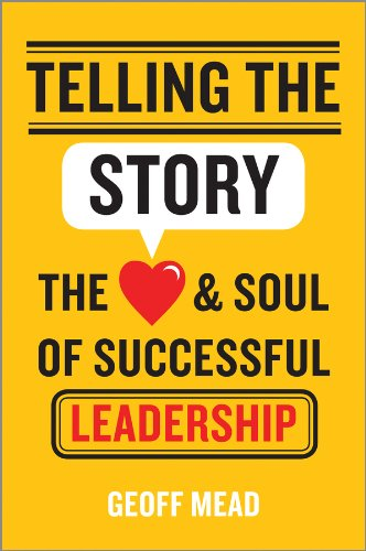 telling-the-story-the-heart-and-soul-of-successful-leadership