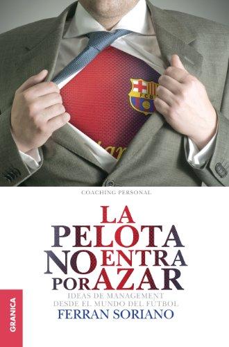 Descargar Libro Pelota no entra por azar, La de Ferrán Soriano