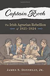 Captain Rock: The Irish Agrarian Rebellion of 1821-1824