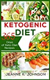 Ketogenic Diet: 365 Days of Keto Diet Recipes  (Bacon & Butter, Slow Cooker Chicken, Desserts & Cakes,  Fish & Seafood, Spiralizer)