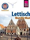 Lettisch - Wort für Wort: Kauderwelsch-Sprachführer von Reise Know-How