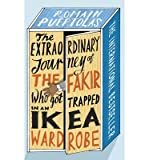 [(Extraordinary Journey of the Fakir Who Got Trapped in an Ikea Wardrobe)] [ By (author) ROMAIN PUERTOLAS ] [July, 2014]