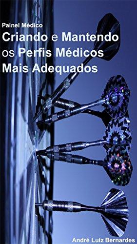 ndo e Mantendo os Perfis Médicos Adequados (Portuguese Edition) ()