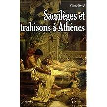 Sacrilèges et trahisons à Athènes