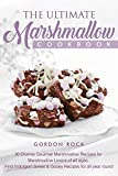 The Ultimate Marshmallow Cookbook: 30 Diverse Gourmet Marshmallow Recipes for Marshmallow Lovers of all ages. Find Indulgent Sweet & Gooey Recipes for all year round (English Edition)