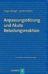 Anpassungsstörung und Akute Belastungsreaktion (Fortschritte der Psychotherapie)