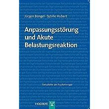 Anpassungsstörung und Akute Belastungsreaktion (Fortschritte der Psychotherapie / Manuale für die Praxis)
