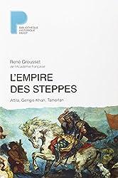 L'Empire des steppes : Attila, Gengis-Khan, Tamerlan