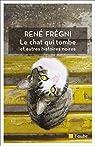 Le chat qui tombe et autres histoires noires par Frégni