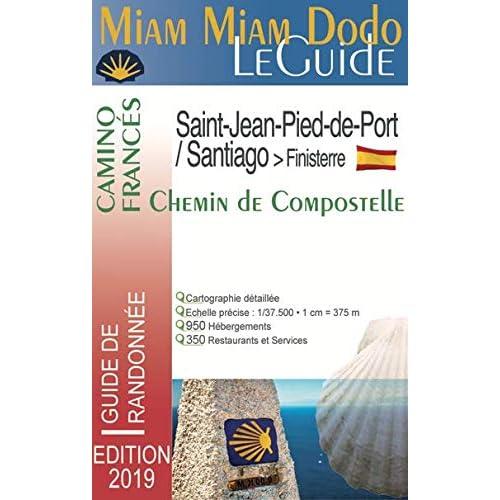 Miam-Miam-Dodo GR65 Camino Francés édition 2019 (Saint-Jean-Pied-de-Port à Santiago)