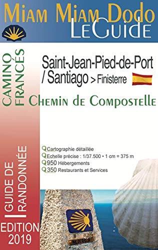 Miam-Miam-Dodo GR65 Camino Francés édition 2019 (Saint-Jean-Pied-de-Port à Santiago) par Marie-Virginie Cambriels