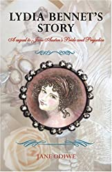 Lydia Bennet's Story: A Sequel to Jane Austen's Pride and Prejudice