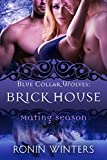 Brick House: Blue Collar Wolves #2 (Mating Season Collection)