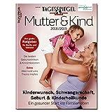 Mutter & Kind: Tagesspiegel Sonderheft 2018/ 2019