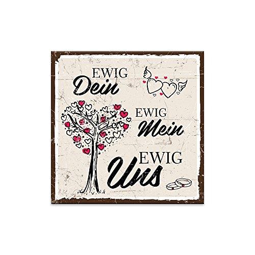 Holzschild mit Spruch – EWIG DEIN – EWIG MEIN – EWIG UNS – shabby chic retro vintage nostalgie deko Typografie-Grafik-Bild bunt im used-look aus MDF-Holz, Schild, Wandschild, Türschild,