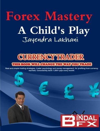 Forex Mastery - A Child's Play