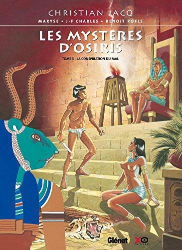 Les Mystères d'Osiris - Tome 03 : La Conspiration du Mal par Christian Jacq