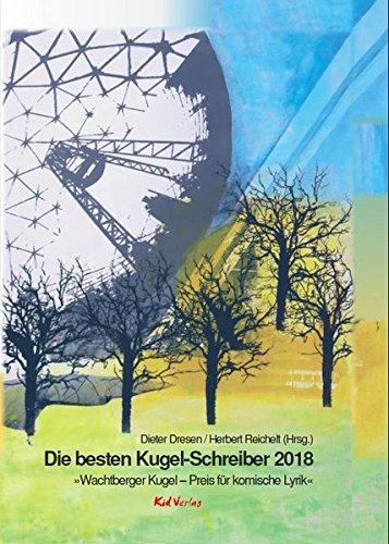Die besten Kugel-Schreiber 2018: Wachtberger Kugel - Preis für komische Lyrik
