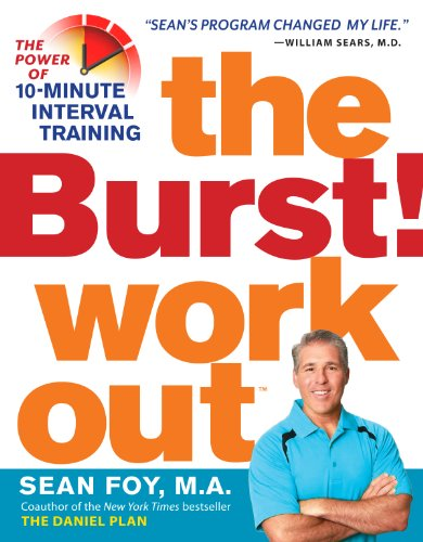 The Burst! Workout: The Power of 10-Minute Interval Training por Sean Foy