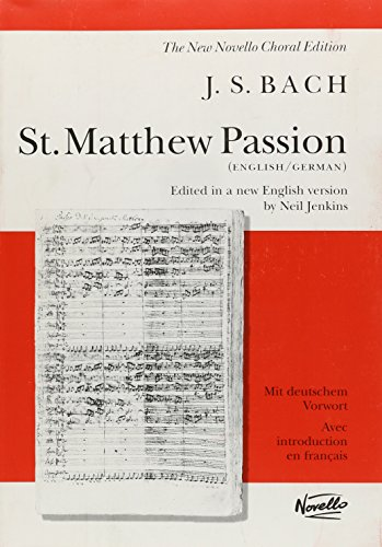 St. Matthew Passion: Vocal Score (The new Novello choral edition)