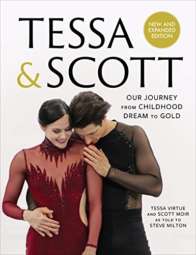 Tessa & Scott: Our Journey from Childhood Dream to Gold por Tessa Virtue