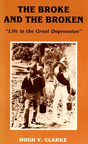 The Broke and the Broken: Life in the Great Depression (English Edition)