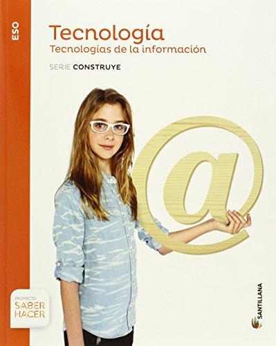 TECNOLOGIA ESO TECNOLOGIA DE LA INFORMACION SERIE CONSTRUYE SABER HACER - 9788468017037 por Aa.Vv.
