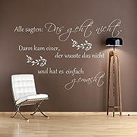 WANDTATTOO Spruch Alle sagten: Das geht nicht...Wanddekoration Wohnzimmer Flur Farbe./Größenauswahl art.W 125 .